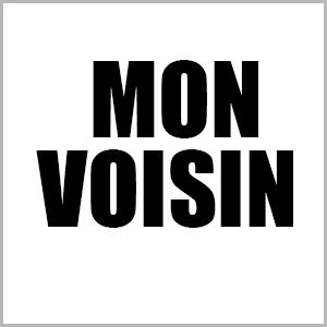 MON VOISIN